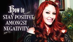 How to Stay Positive Amongst Negativity ~ The White Witch Parlour
