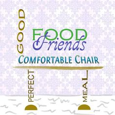 Good Food, Good Friends and a Comfortable Chair - the Perfect Meal Dining Chair Cushions, Ties, Meal, Friends, Food, Home Decor, Tie Dye Outfits, Amigos, Decoration Home