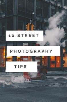 10 Street Photography Tips