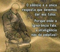 O silêncio Affirmations, Good Sentences, Motivational Phrases, More Than Words, Beauty Quotes, Jiu Jitsu, Slogan, Einstein, Philosophy