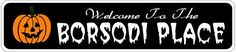 BORSODI PLACE Lastname Halloween Sign - Welcome to Scary Decor, Autumn, Aluminum - 6 x 24 Inches by The Lizton Sign Shop. $34.95. Predrillied for Hanging. 6 x 24 Inches. Aluminum Brand New Sign. Great Gift Idea. Rounded Corners. BORSODI PLACE Lastname Halloween Sign - Welcome to Scary Decor, Autumn, Aluminum 6 x 24 Inches - Aluminum personalized brand new sign for your Autumn and Halloween Decor. Made of aluminum and high quality lettering and graphics. Made t...