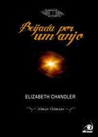 Almas Gêmeas - 3º Livro da Série Beijada por um Anjo de Elizabeth Chandler