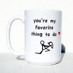 Personalized mug, custom coffee mug, boyfriend gift, girlfriend gift, wife gift, husband gift, funny mugs, funny gifts, sexual gifts
