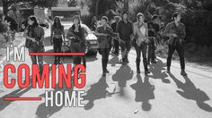 The Walking Dead || I'm Coming Home
