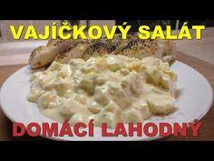 Lahodný vajíčkový salát - YouTube Cheeseburger Chowder, New Recipes, Potato Salad, Macaroni And Cheese, Good Food, Soup, Potatoes, Chicken, Meat