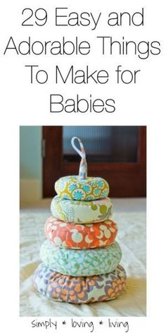 Sewing Projects for Baby 29 Easy and adorable things to make for babies! #babygifts