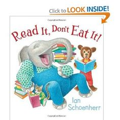 Read It, Don't Eat It! - Mischievous animals learn how to take proper care of books.