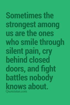 Sometimes the strongest among us are the ones who smile through silent pain, cry behind closed doors, and fight battles nobody knows about. Smile Quotes, Fact Quotes, Qoutes, Hindi Quotes, Life Path Quotes, Over Thinking Quotes, Door Quotes, Grunge Quotes, Mental Health Quotes