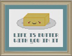 Life is butter with you in it cute by nerdylittlestitcher on Etsy, $3.00