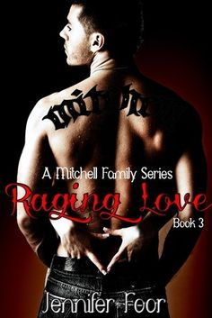 Raging Love (A Mitchell Family Series, Book #3) by Jennifer Foor