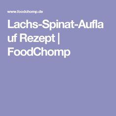 Lachs-Spinat-Auflauf Rezept | FoodChomp