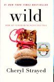 Wild | Cheryl Strayed | Kate O Lynch - Really enjoyed this book!