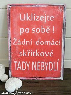 Následuj motto c ledule Uklízej po sobě Motto Quotes, Like Quotes, Diy And Crafts, Crafts For Kids, Funny Memes, Jokes, Family Rules, Holidays And Events, Hogwarts