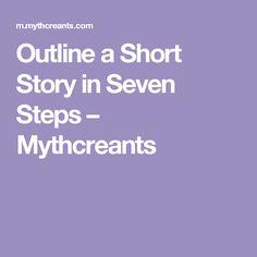 Outline a Short Story in Seven Steps – Mythcreants
