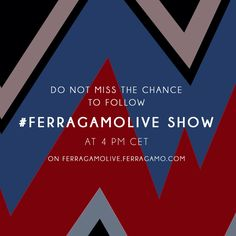 — Do not miss the chance to follow #Ferragamolive...