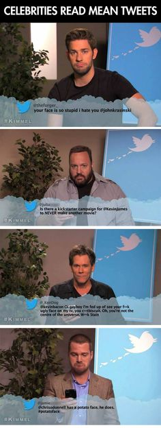 Celebrities read mean tweets. I love these so much. Just hysterical. How can people be so mean though?! Celebrities are people too!