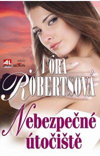 Nebezpečné útočiště - Nora Roberts #alpress #noraroberts #bestseller #román #knihy