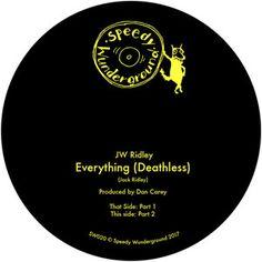 "JW RIDLEY - EVERYTHING (DEATHLESS) (7"")"