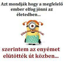 Az lehet,de van meg remeny :D Minion Pattern, Weird Pictures, Funny Happy, Minions, Funny Jokes, Haha, Comedy, Poems, Inspirational Quotes