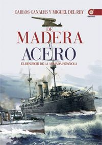 DE MADERA Y ACERO Book And Magazine, Canal E, Spanish, Empire, Navy, History, Books, Movie Posters, Ships