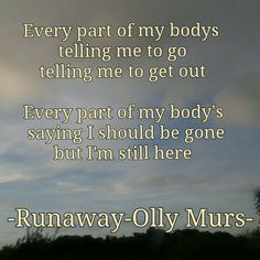 Olly murs runaway song lyric quote from the album Right Place Right Time (RPRT) Song Lyric Quotes, Music Lyrics, Olly Murs, I'm Still Here, Future Travel, Running Away, Music Is Life, Sarcasm