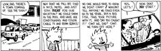 THE DAILY CALVIN: Calvin and Hobbes, July 18, 1989 - No one would have to know we didn't camp! I wouldn't tell anyone! We could even go to the store, buy a big fish, take your picture with it, and say you caught it! Can't we, Dad? Can't we turn off here?