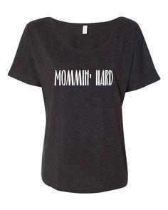 Mommin Hard Slouchy