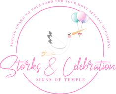 Welcome to Storks & Celebration Signs of Temple!