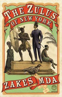 The Zulus of New York ebook by Zakes Mda - Rakuten Kobo Zulu Dance, Contemporary African Art, New Gods, Penguin Random House, Art Fair, Drawing Reference, New York City, Fiction, Novels
