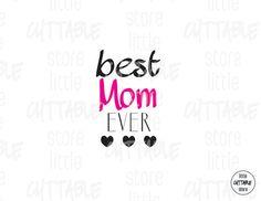 Best Mom Ever  Cuttable Design File SVG EPS JPG by LittleCuttable