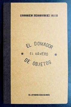 Carmen F. Agudo: EL DOMADOR DE OBJETOS. Presentación 17 dic. Picasso. Almería
