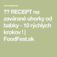 ❤️ RECEPT na zavárané uhorky od babky - 10 rýchlych krokov ! | FoodFest.sk Math Equations