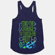 Find the Courage to Touch the Butt Racerback Tank Tops Disney 2017, Run Disney, Disney Style, Disney Love, Disney Travel, Funny Disney Shirts, Funny Shirts, Disney Tank Tops, Funny Tank Tops