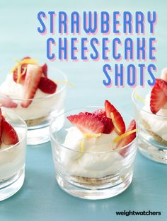 Did someone say no-bake cheesecake? These too cute 2 PointsPlus value Strawberry Cheesecake Shots are so delicious and ready in less than 30 minutes!