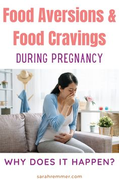 Many women experience food cravings and/or aversions during pregnancy and wonder what causes them or whether or not they serve a purpose. The answers vary depending on health professional or source, and we still need more research to know exactly why these happen. For the most part, cravings and aversions are nothing to fear and not a sign that anything is wrong. Here's more of what you need to know! #foodaversions #pregnancy #morningsickness