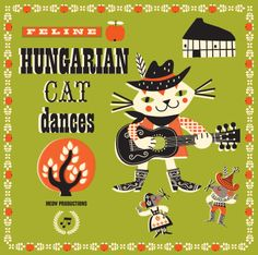 Hungarian cat dances. Not to be confused with a Mexican hat dance.