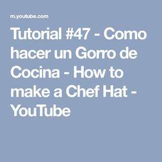 Tutorial #47 - Como hacer un Gorro de Cocina - How to make a Chef Hat - YouTube