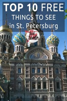My top 10 things to see in St. Petersburg Russia for free, all within walking distance!