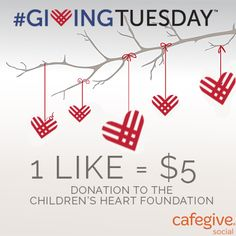 "Help us reach our #GivingTuesday fundraising goal! Each new ""Like"" = $5 donation from CafeGive to #TheChildrensHeartFoundation through Dec 4."