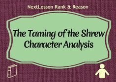an analysis of the major characters in the taming of the shrew by william shakespeare The taming of the shrew william shakespeare  about the taming of the shrew character list summary and analysis  major symbols and motifs shakespeare's.