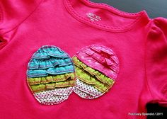 ruffled easter egg tee (would be cute to do christmas tree, pumpkin, flag, firework, star, heart, etc); would be cute applique on bum of cloth diaper or diaper cover too!