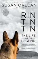 Rin Tin Tin: the Life and the Legend by Susan Orlean Review at: http://cdnbookworm.blogspot.ca/2011/09/rin-tin-tin.html