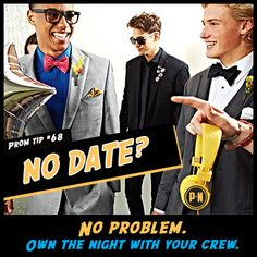 #PromNation tip #68: No date? No problem.