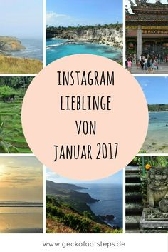 Mit meinen Instagram Lieblingen von Januar 2017 kannst Du Dich visuell schon einmal in Stimmung für die nächste Reise bringen.