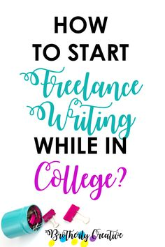 how to start a lance writing career for college students  how to start a lance writing career for college students college and blogging