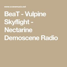 BeaT - Vulpine Skyflight - Nectarine Demoscene Radio