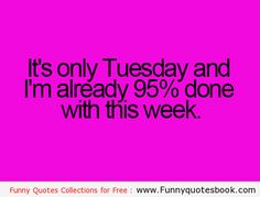 At least 1 Tuesday a month! Lol So True, Just For Laughs, Just For You, Me Quotes, Funny Quotes, Tuesday Quotes, Story Of My Life, Laugh Out Loud, The Funny