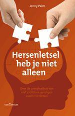Hersenletsel heb je niet alleen : over de complexiteit van niet zichtbaar hersenletsel -  Palm, Jenny -  plaats 605.82 # Traumatologie