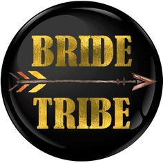 Bride Tribe Badge Foil with Arrow
