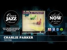 the Hymn - The Complete Savoy & Dial Master Takes - Charlie Parker   Essential Listening (Chapter 7)